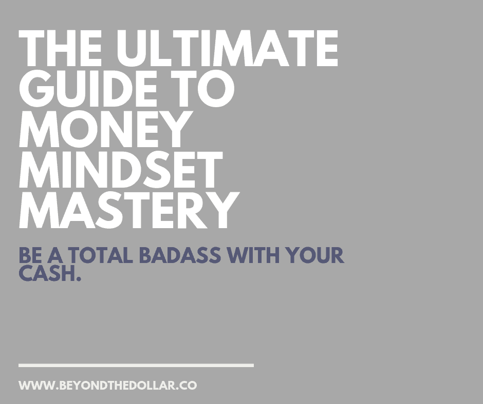 9829c573c51d The Ultimate Guide to Money Mindset Mastery - Beyond The Dollar