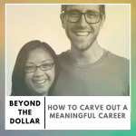 How To Carve Out A Meaningful Career