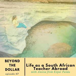 Life as a South African Teacher Abroad with Aneesa - Beyond
